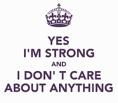 yes-i-am-strong-and-i-don't-care-about-anything-whatsapp-dp