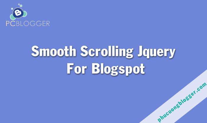 Tạo hiệu ứng cuộn mượt bằng jquery (smooth scrolling)