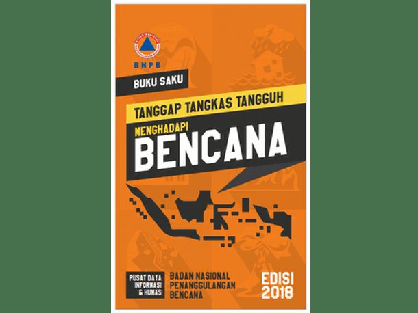 Buku Saku BNPB Tanggap Tangkas Tangguh Menghadapi Bencana 2018