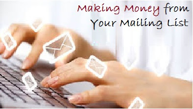 Making Money From Your Mailing LIst