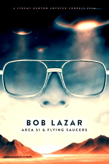 Bob Lazar: Area 51 and Flying Saucers – A Documentary
