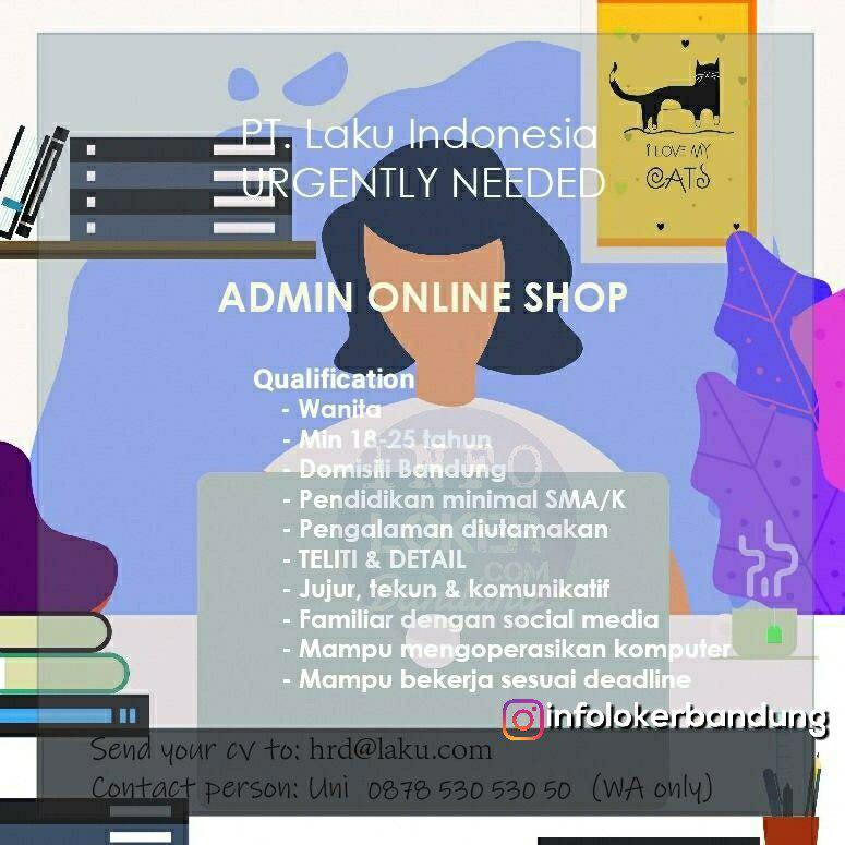 Lowongan Kerja Admin Online Shop PT. Laku Indonesia Bandung November 2018