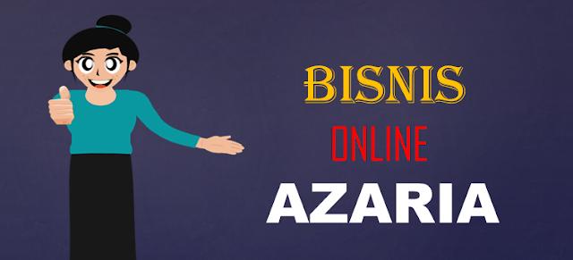 Satu Lagi Bisnis Yang Dijalankan Secara Online | Produk Kecantikan AZARIA, Dapatkan Bonus Besar