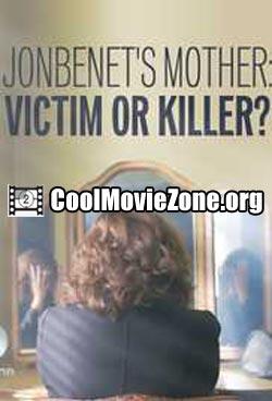 JonBenet's Mother: Victim or Killer (2016)