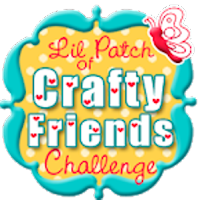 Winner Top 3 at Lil Patch of Crafty Friends Challenge