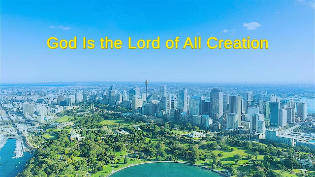 Almighty God, The Church of Almighty God, Eastern Lightning, God's word, Creation