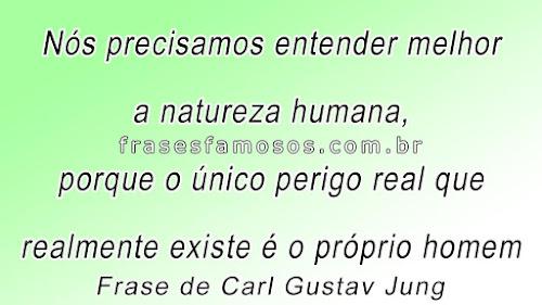 Nós Precisamos Entender Melhor a Natureza Humana, porque o único Perigo real que Existe é o Próprio Homem
