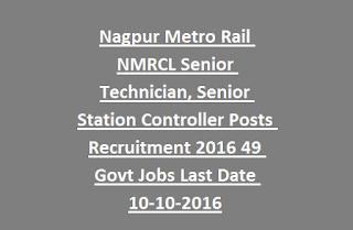Nagpur Metro Rail NMRCL Senior Technician, Senior Station Controller Posts Recruitment 2016 49 Govt Jobs Last Date 10-10-2016