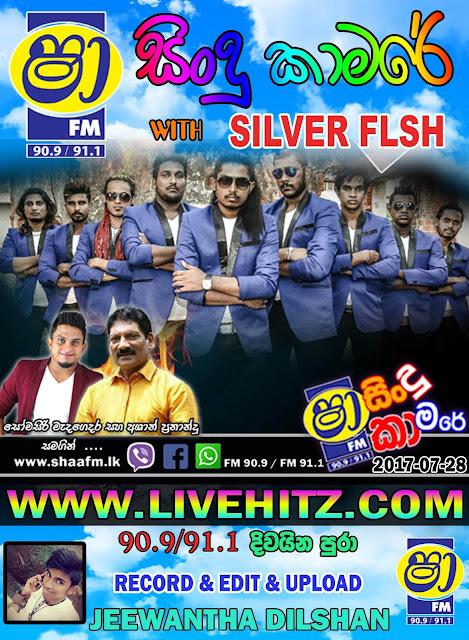 SHAA FM SINDU KAMARE WITH SILVER FLASH 2017-07-28
