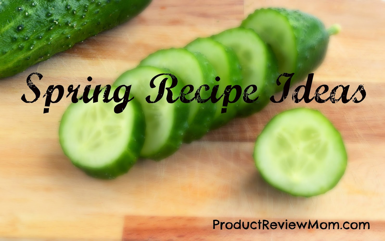 Spring Recipe Ideas  via www.productreviewmom.com