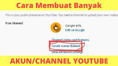 Cara Membuat Banyak Akun Youtube