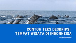 8 Contoh Teks Deskripsi tentang Tempat Wisata di Indonesia Singkat