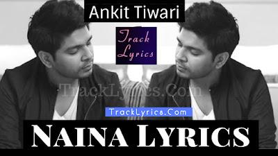 naina-song-lyrics-sung-by-ankit-tiwari