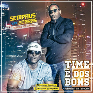 100 Paus Feat. Duas Caras - Time é Dos Bons (2o16) [DOWNLOAD]