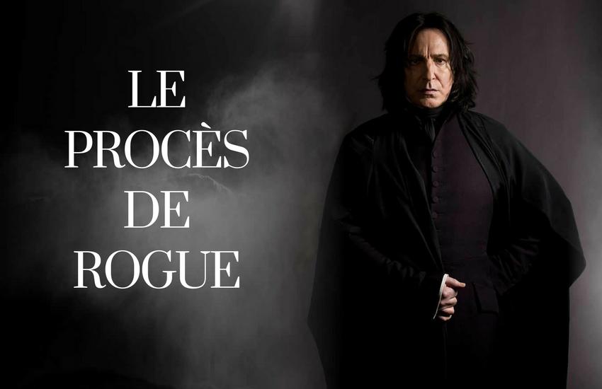 Le Procès de Severus Rogue