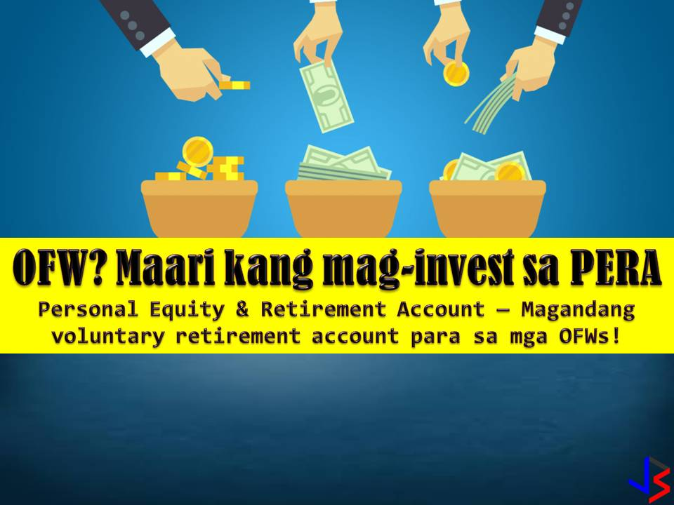 What is PERA?   It is the first ever voluntary retirement account with tax incentives. OFWs can invest up to P200,000 annually while non-OFWs are allowed a maximum of P100,000 investment per year. Even if the OFW is abroad, the spouse and children can open a PERA account on behalf of the OFW.  Upon reaching retirement at the age of 55, all payments or distributions will be tax-exempt. This can either be in a lump sum, a pension for a definite period, or a lifetime.