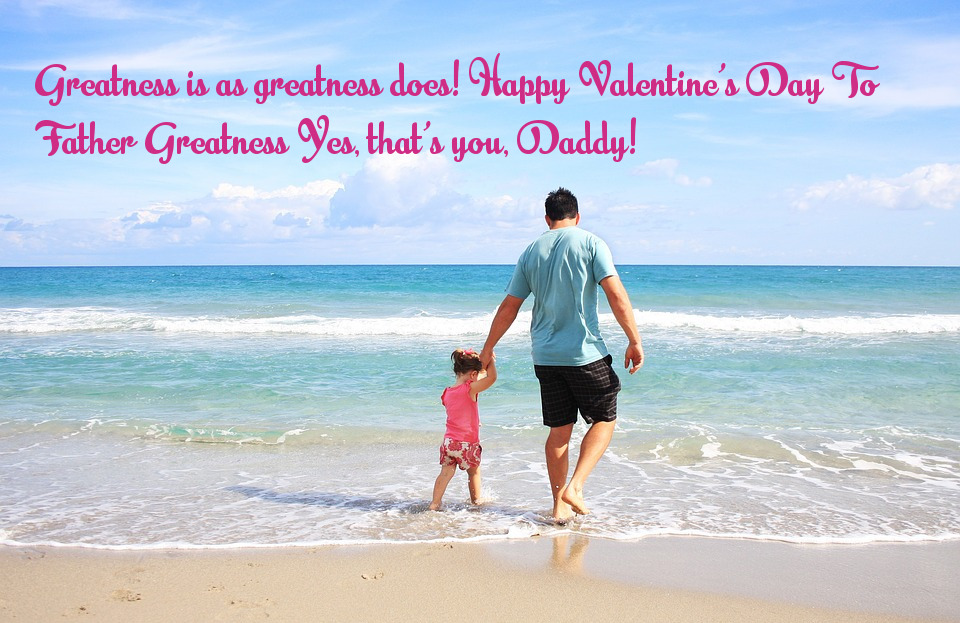 Valentine'S Day Quotes For Father 2