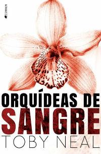 Portada del libro Orquídeas de sangre de toby neal