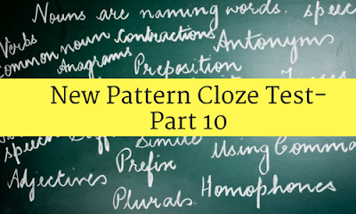 New Pattern Cloze Test - Part 10