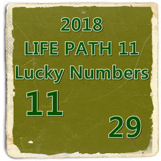 2018 LIFE PATH 11 Lucky Numbers and Days in LOVE and MONEY