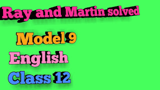 Ray and Martin solved Model 9(class 12)