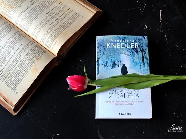 Dziewczyna z daleka – Magdalena Knedler. Przedpremierowo