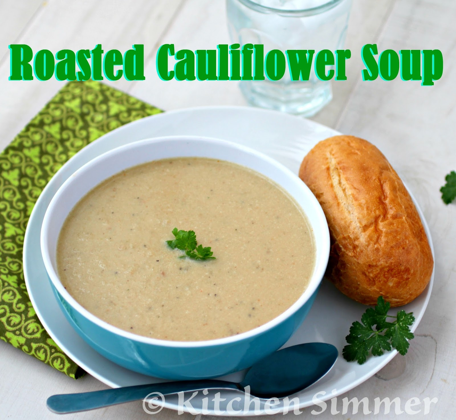 Kitchen Simmer: Roasted Cauliflower Soup - Meatless Monday