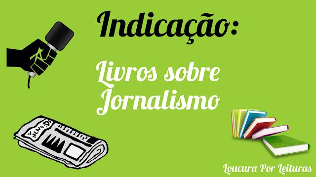 indicação de livros sobre o Jornalismo