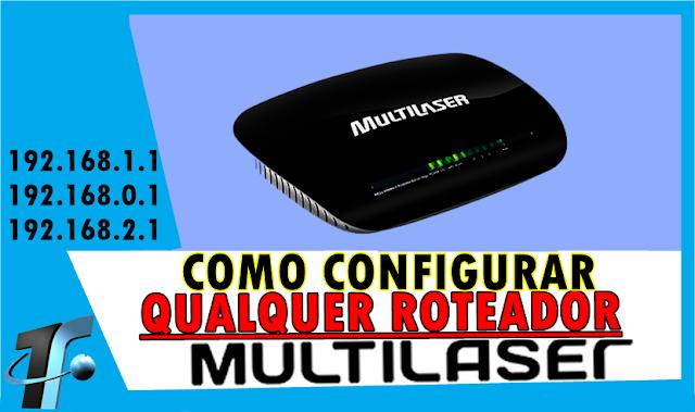 Como Configurar QUALQUER Roteador Multilaser
