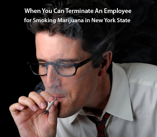 Terminating Employees for Smoking Marijuana in NYS