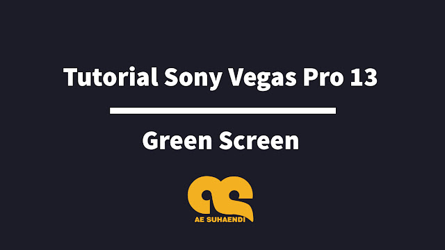 Tutorial Sony Vegas Pro 13 - Green Screen