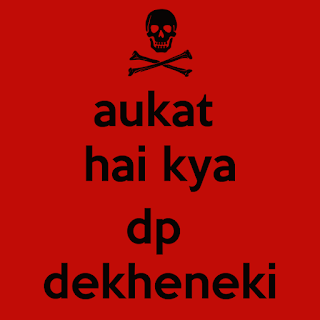 aukat kya hai teri dp dekhne ki whatsapp dp and profile pic