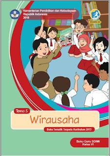 Tema 5 Buku Guru Kelas 6-VI Kurikulum 2013 Revisi 2018