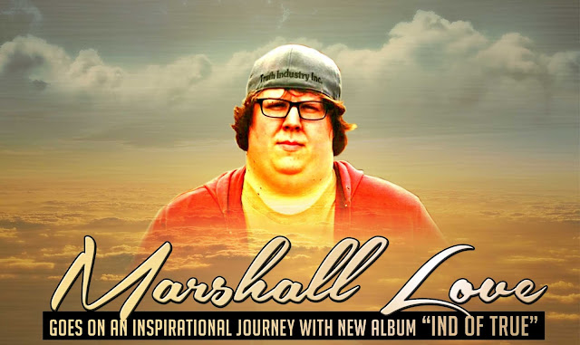 "Marshall Love goes on an inspirational journey with new album ""IND of True"""