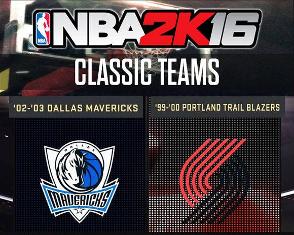 NBA 2K16 Classic Teams 02-03 Mavs & 99-00 Blazers