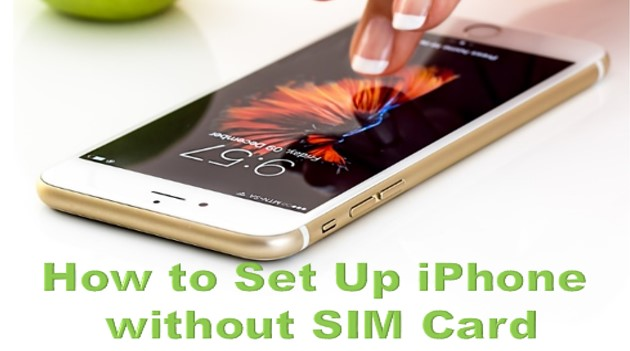 How to Set Up iPhone Without Sim Card
