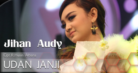 Jihan Audy, Dangdut Koplo, 2018, Udan Janji, Mp3,Download Lagu Jihan Audy Udan Janji Mp3