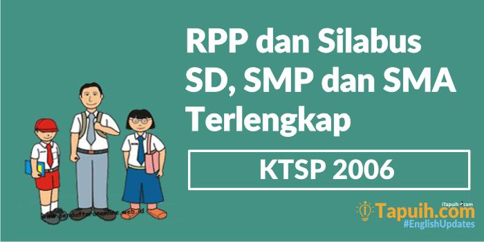 Rpp Dan Silabus Sd Smp Dan Sma Ktsp 2006 Terlengkap Paja Tapuih