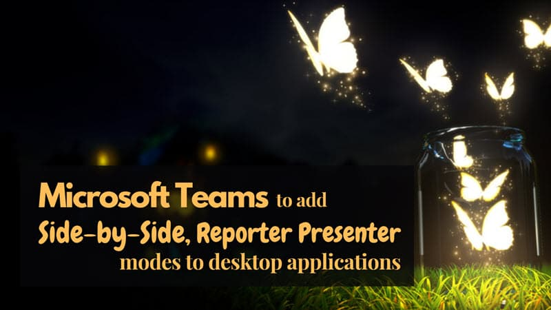 Microsoft Teams to add new Side-by-Side and Reporter Presenter modes