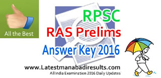RPSC RAS Prelims Exam Key 28th August 2016, RPSC RAS Prelims Solution Paper Key 2016, RPSC RAS Prelims Question Paper Key 2016