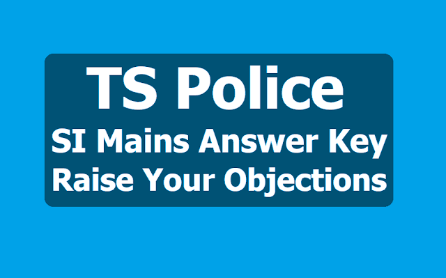 TS Police SI Final Written Test Answer key 2019, Raise your objections at TSLPRB Website