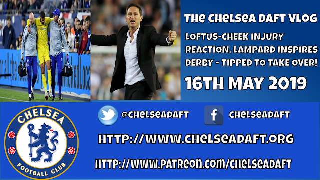 Loftus-Cheek injury reaction |  Lampard inspires Derby & is now tipped to take over at Chelsea