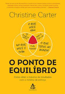 O Ponto de Equilíbrio, Christine Carter, Editora Sextante