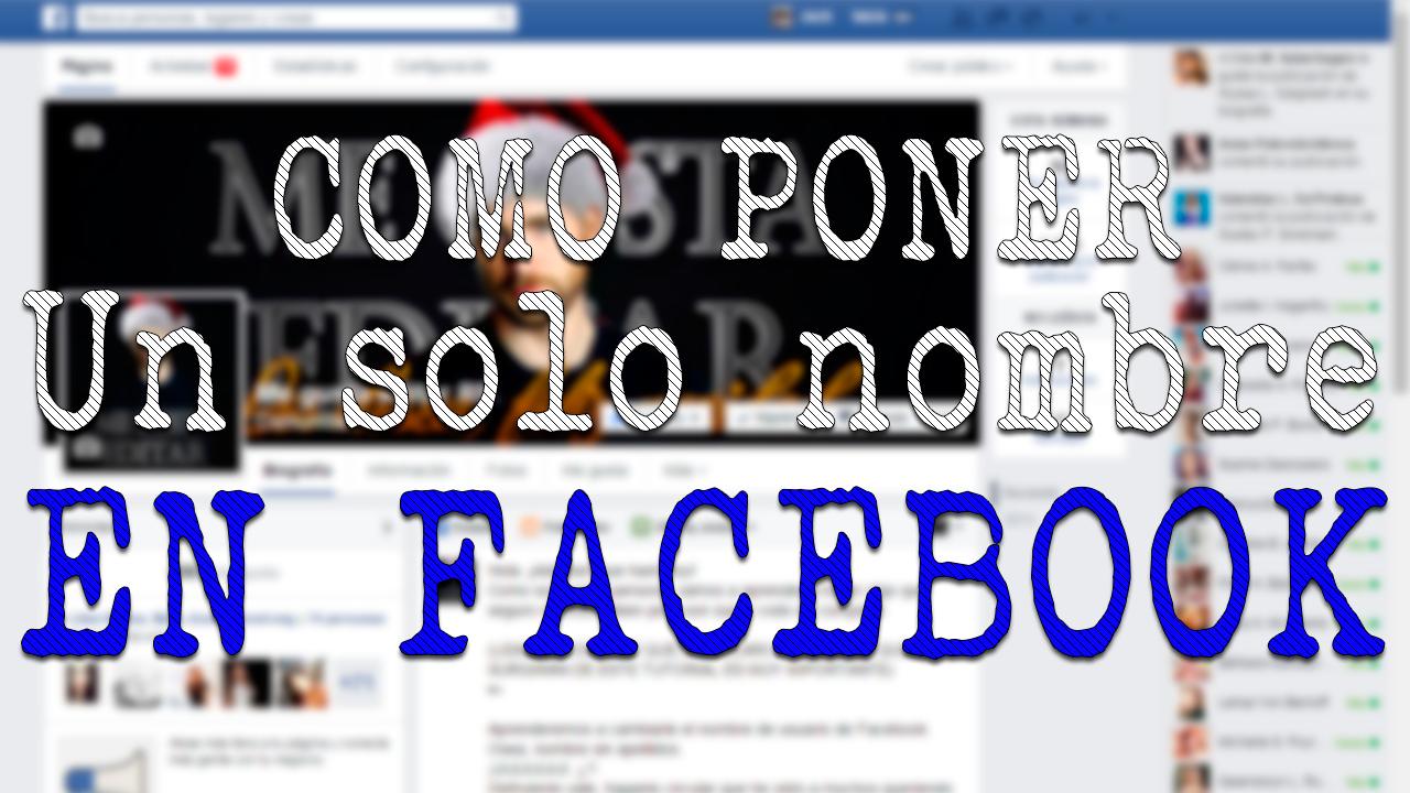 ¡Como poner un solo nombre en Facebook! 2014