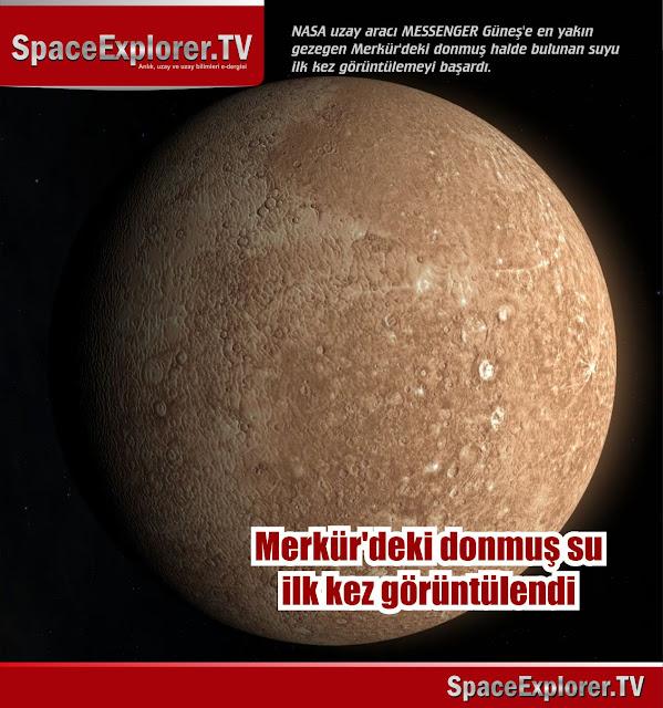 Merkür, Su bulunan gezegenler, Messenger uzay sondası, NASA, Uzayda hayat var mı?, Evrende yalnız mıyız?, NASA neden gizliyor,