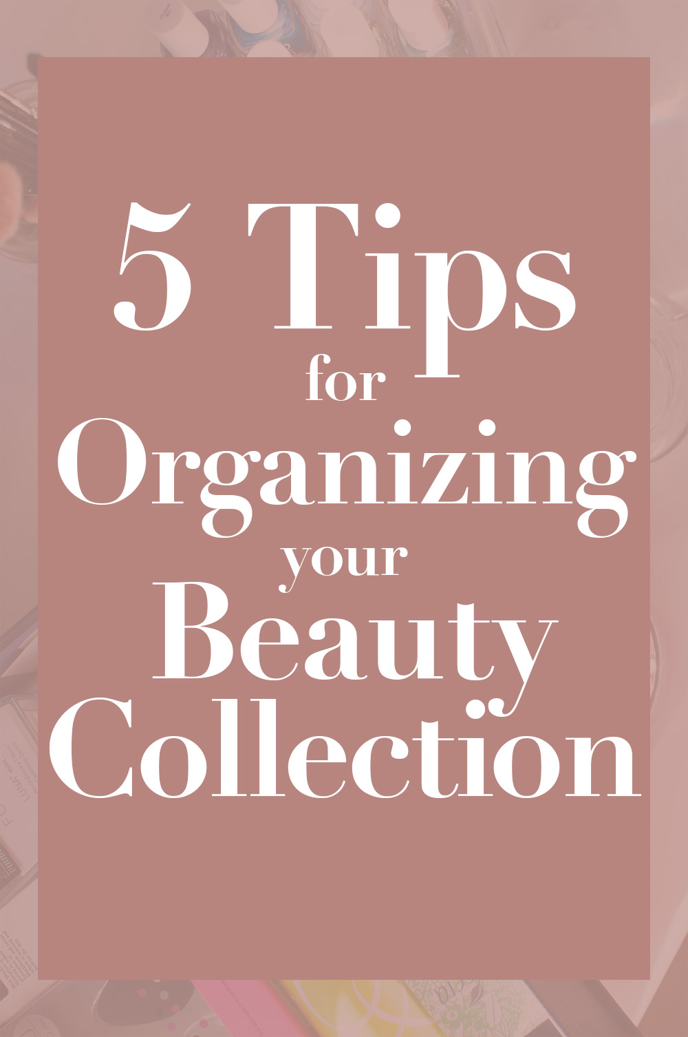 beauty storage, beauty organization, how to store beauty products, how to store skincare products