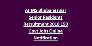 AIIMS Bhubaneswar Senior Residents Recruitment 2018 150 Govt Jobs Online Notification