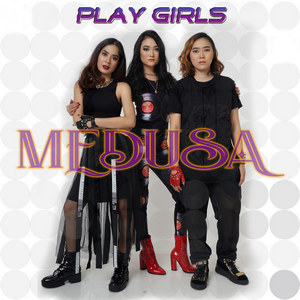 Play Girls - Medusa