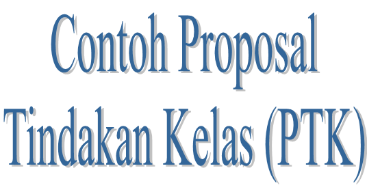 Download File Contoh Proposal Tindakan Kelas Ptk 2015