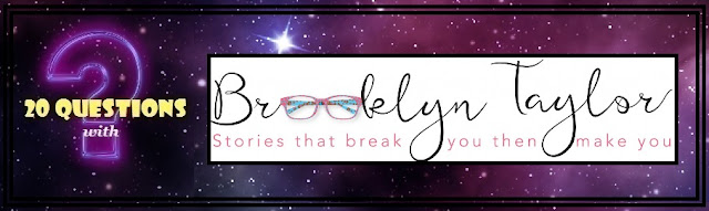 [20 Questions] BROOKLYN TAYLOR @AuthorBrooklynT